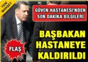 SON DAK�KA... BA�BAKAN RECEP TAYY�P ERDO�AN HASTANEYE KALDIRILDI... DI���LER� BAKANI G�L A�IKLAMA YAPTI: END��EYE GEREK YOK