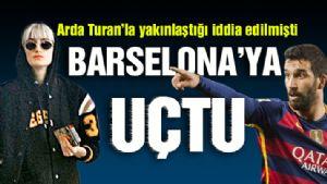 DÝDEM BARCELONA'YA UÇTU! ARDA TURAN...