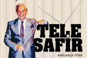 HALÝT KIVANÇ'TAN 'TELESAFÝR ANILARLA TÜRK TELEVÝZYONCULUÐU'