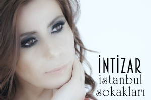 �NT�ZAR'DAN YEN� SINGLE '�STANBUL SOKAKLARI'