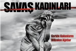 """SAVA� KADINLARI"" GER�DE KALANLARDAN 12 AYRI D�LDEN A�ITLAR.."